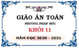 Giáo án toán 11 PP mới 2020 - Đạ cương về đường thẳng và mặt phẳng - File word