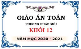 Giáo án toán 12 PP mới 2020 - Bất phương trình mũ và logarit - File word
